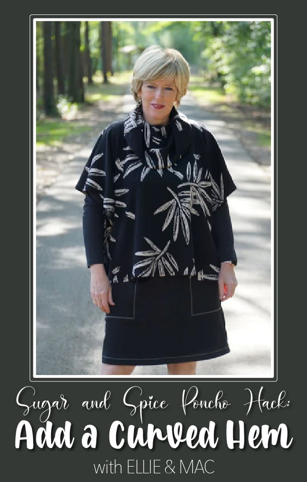 Sugar n' Spice Poncho Hack: Adding a Curved Hem
