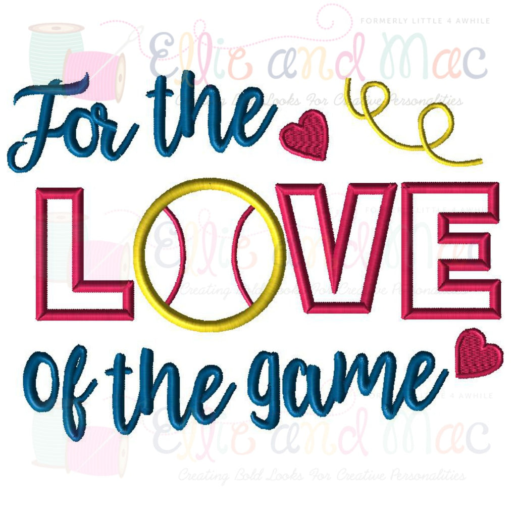 For The Love Of The Game Softball Applique Design