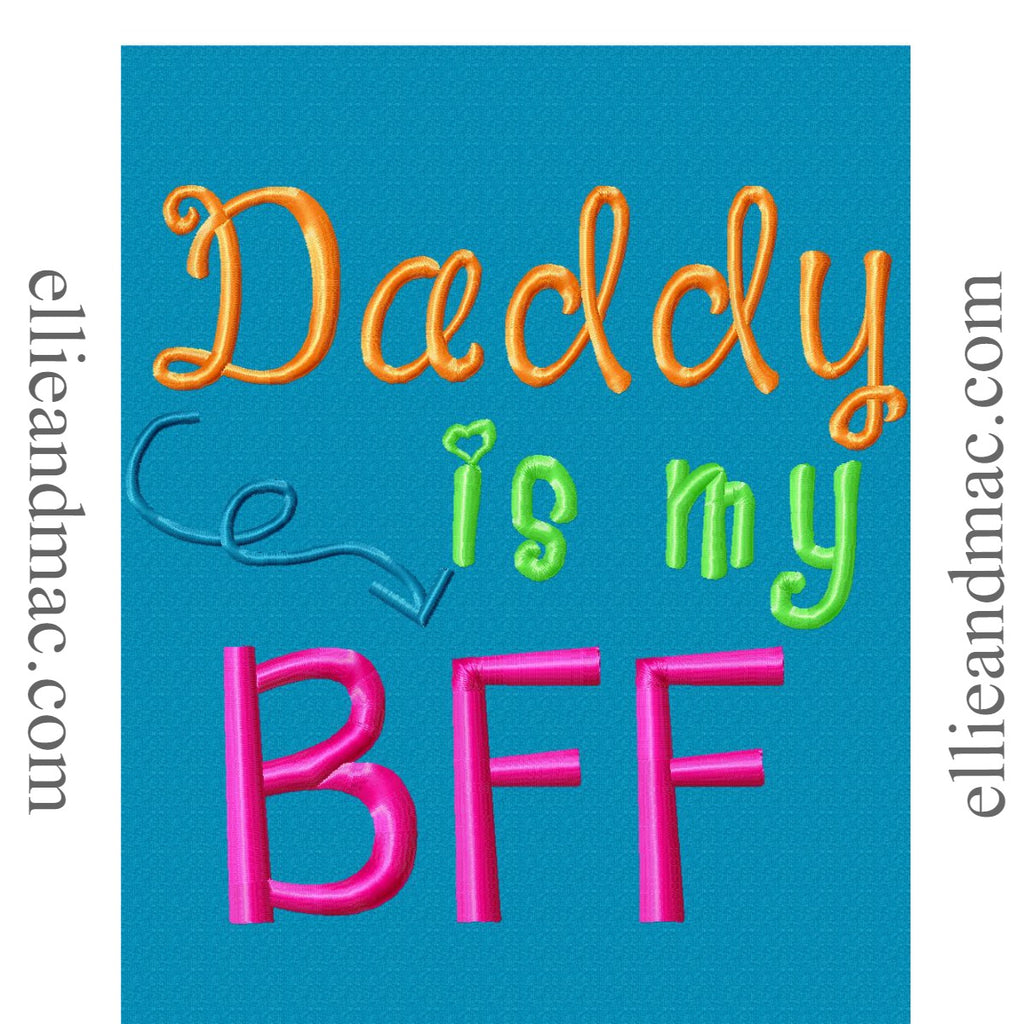 Daddy Is My BFF Embroidery Design - Ellie and Mac, Digital (PDF) Sewing Patterns | USA, Canada, UK, Australia