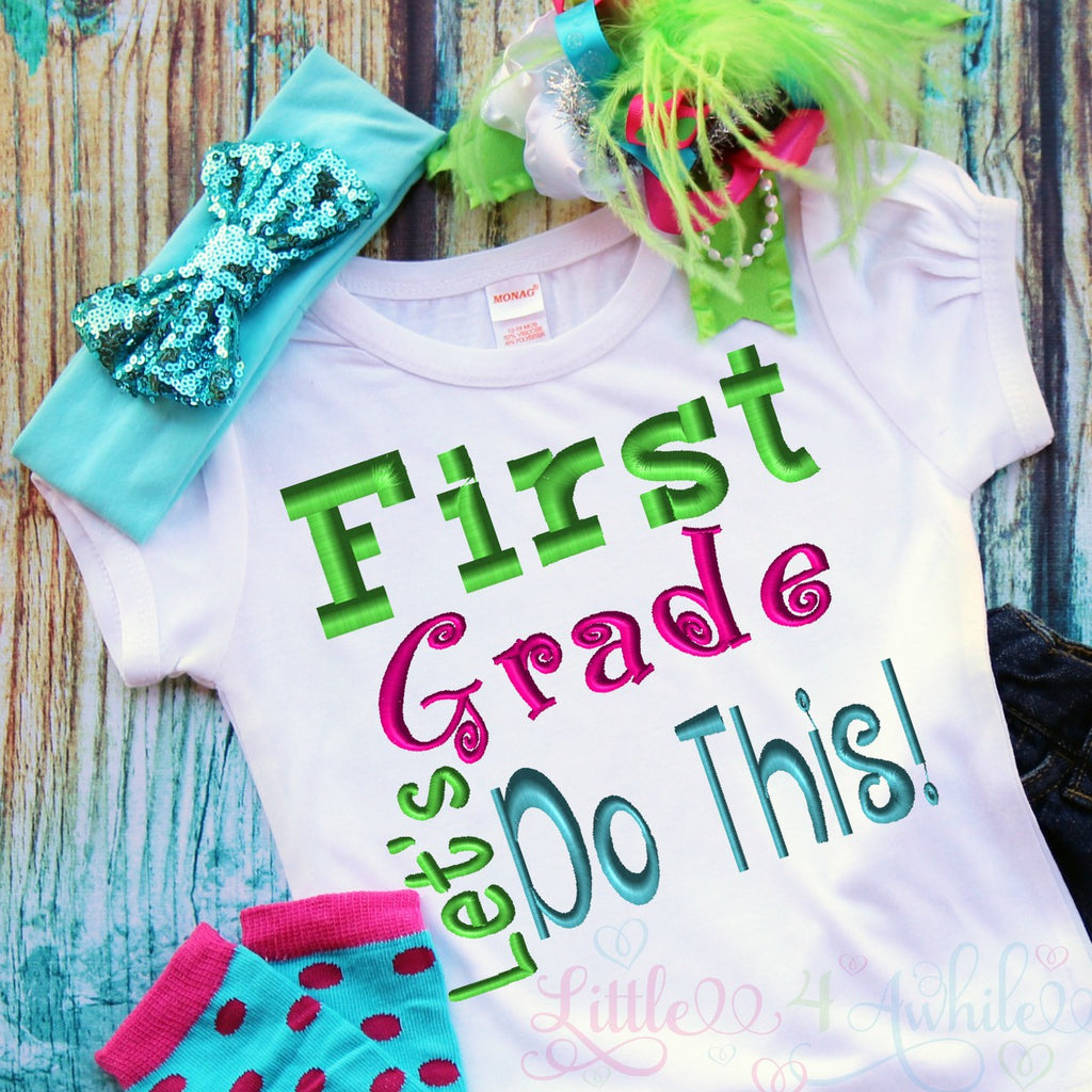 First Grade Let's Do This Saying Embroidery Design