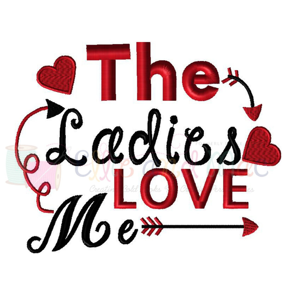 The Ladies Love Me Valentine Embroidery Design