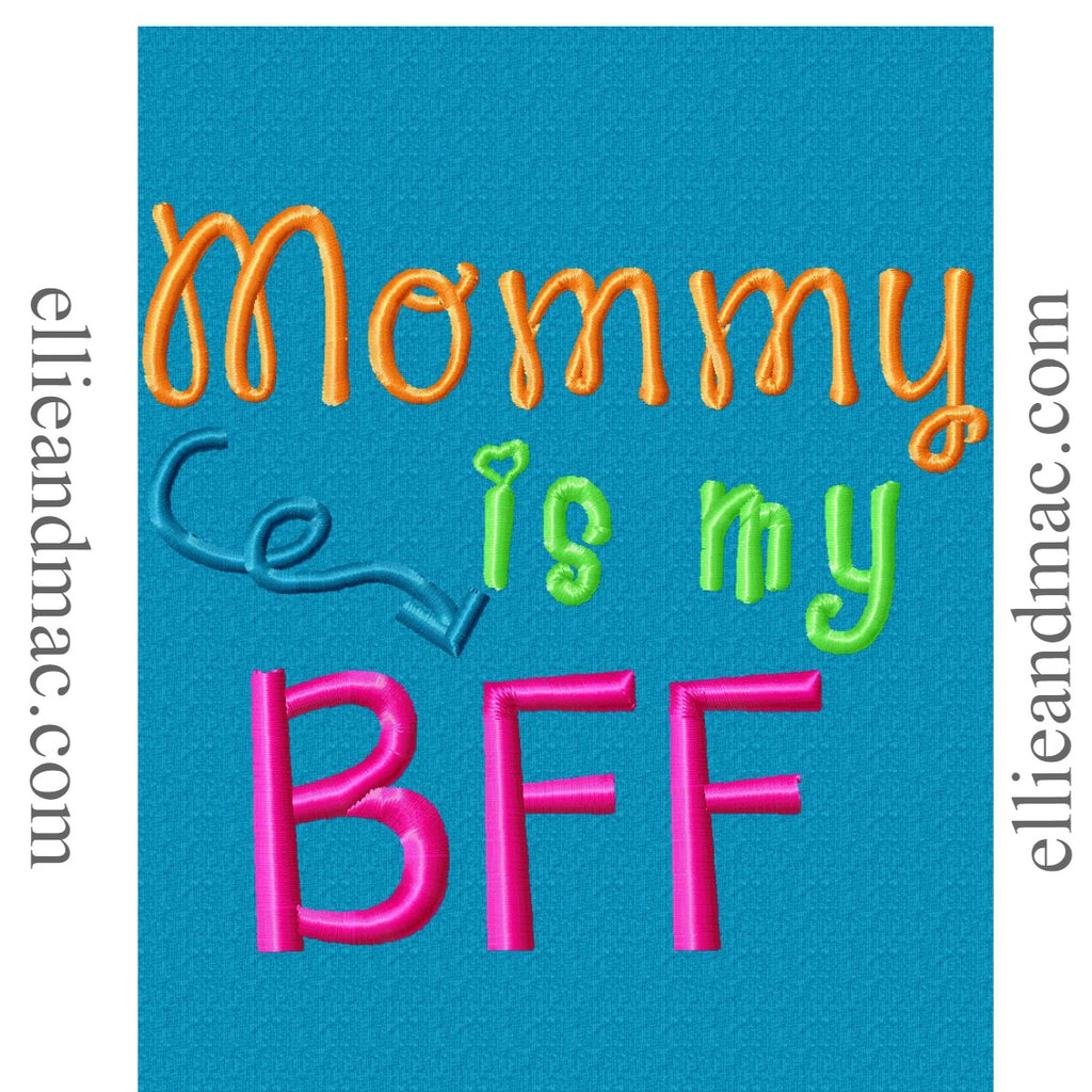 Mommy Is My BFF Embroidery Design