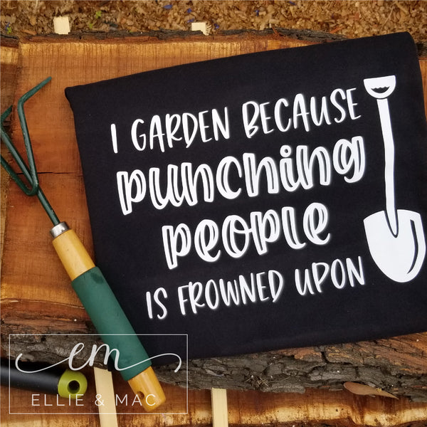 I Garden because Punching People is Frowned Upon Cut File Wacky