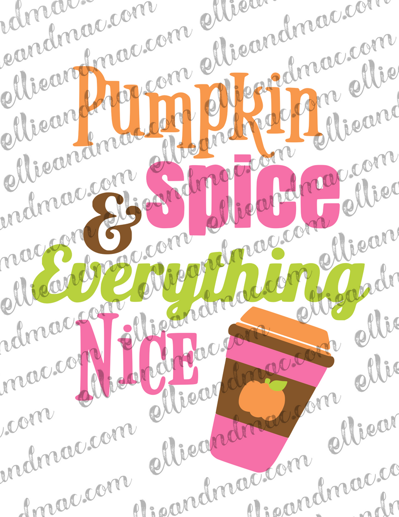 Pumpkin Spice & Everything Nice SVG Cutting File