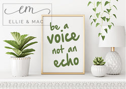 Be a Voice Not an Echo SVG Cutting File