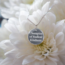 Champion of Radical Kindness pendant
