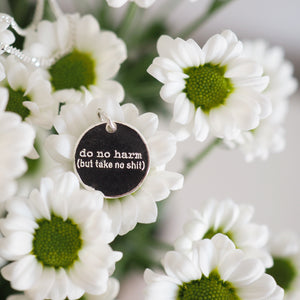 Do no harm (but take no shit) pendant