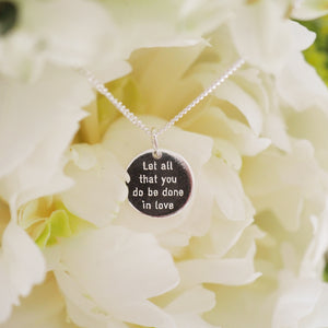 Let all that you do be done in love pendant