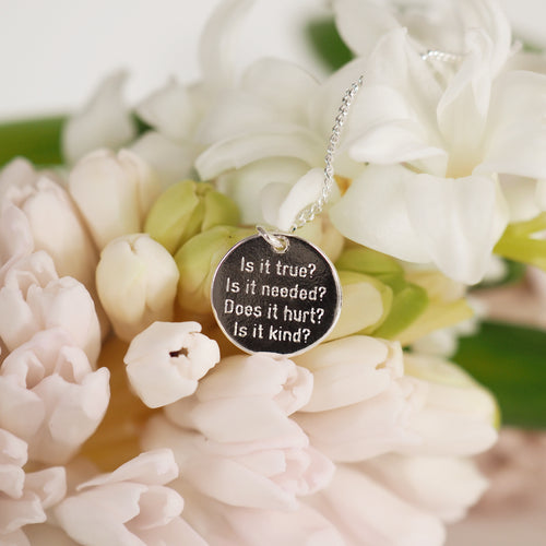 Is it true? Is it needed? Does it hurt? Is it kind? pendant