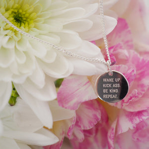 Wake up. Kick ass. Be Kind. Repeat. pendant