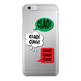 Ciao Ciao Ciao HARD Back Printed Transparent Phone Case