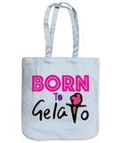 Born to Gelato Organic Cotton Tote Bag