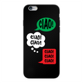 'Ciao Ciao Ciao' SOFT, Back Printed, BLACK Phone Case