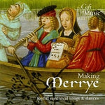 Making Merrye: Joyful Medieval Song and Dances CD