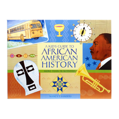 A Kid's Guide to African American History Book