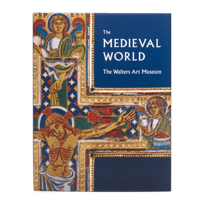 The Medieval World: The Walters Art Museum