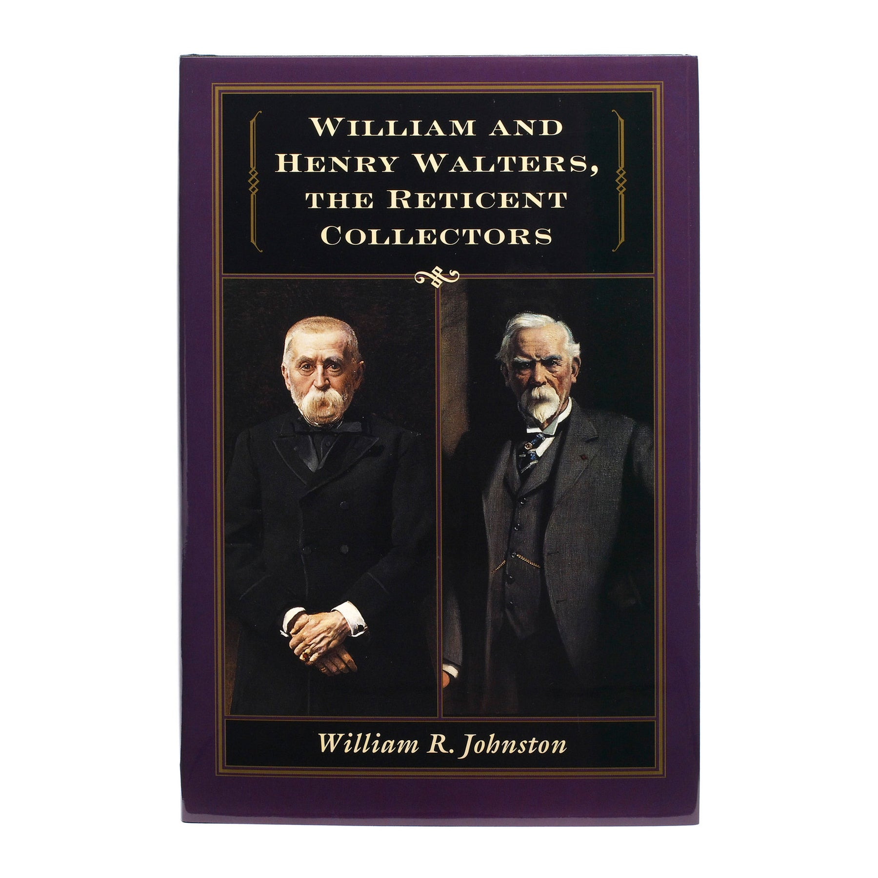 William and Henry Walters, The Reticent Collectors