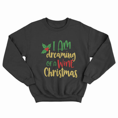 I Am Dreaming of a Wine Christmas Unisex Jumper - Infinity Decals