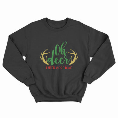 Oh Deer, I Need More Wine Christmas Unisex Jumper - Infinity Decals