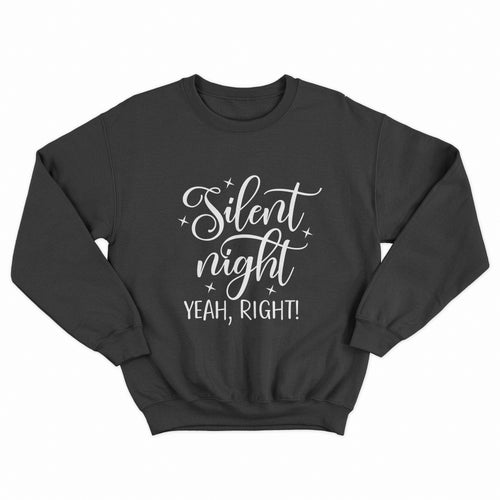 Silent Night, Yeah Right Christmas Unisex Jumper - Infinity Decals