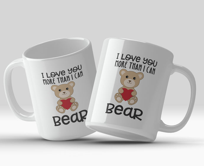 I love you more than I can bear 11oz Valentine's Mug