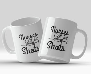 Nurses call the shots 11oz Mug