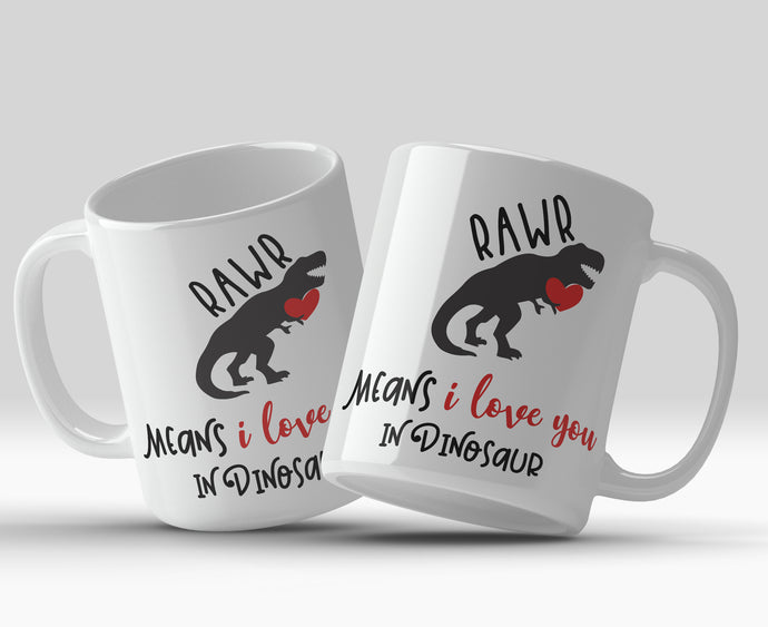 RAWR means I love you in dinosaur 11oz Valentine's Mug