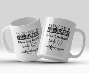 Every day is a new beginning take a deep breath smile and start again 11oz Mug