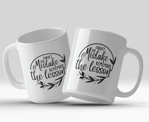 Forget the mistake remember the lesson 11oz Mug