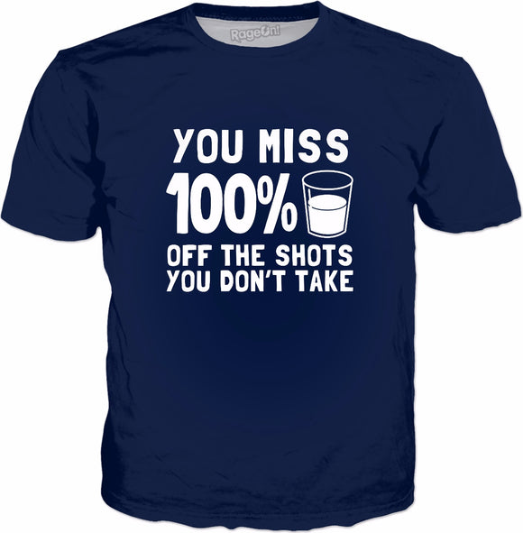 You Miss 100% Off The Shots You Don't Take T-Shirt