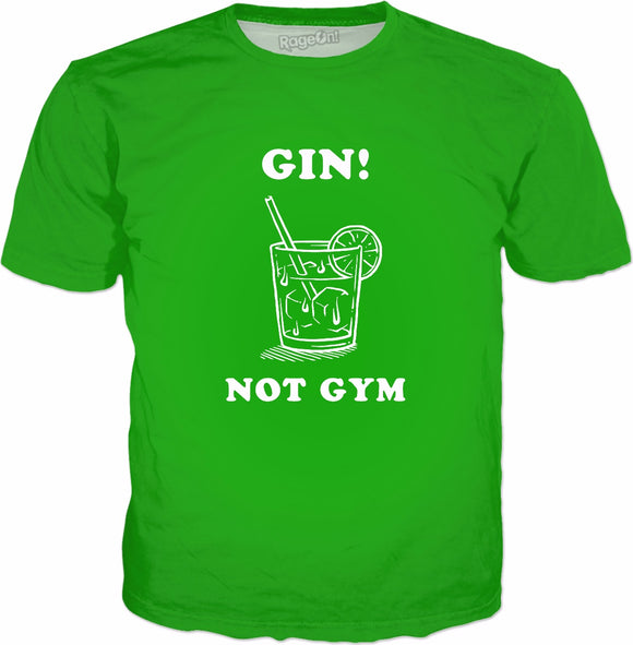 Gin Not Gym T-Shirt | Funny Saying Gin Tonic Drinking Quote