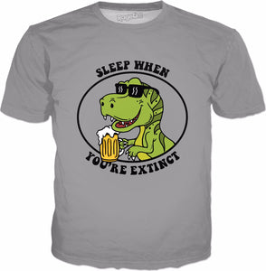Sleep When You're Extinct T-Shirt - Funny Dinosaur