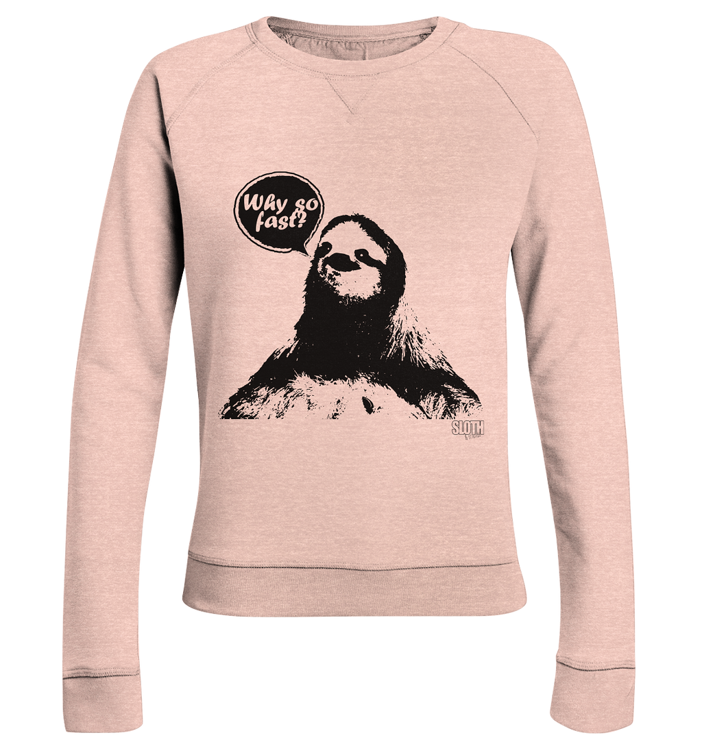 Why so fast? Frauen Pullover Ladies Organic Sweatshirt - SLOTH & friends