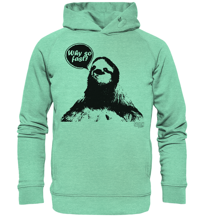 Why so fast? Männer Hoodie Organic Hooded Sweat