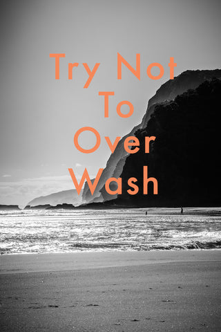 Clothing Care try not to overwash your clothes