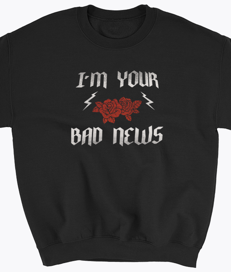 Bad News Sweatshirt - Hipsters Wonderland - Tumblr Clothing - Tumblr Accessories- Aesthetic Clothing - Aesthetic Accessories - Hipster's Wonderland - Hipsterswonderland
