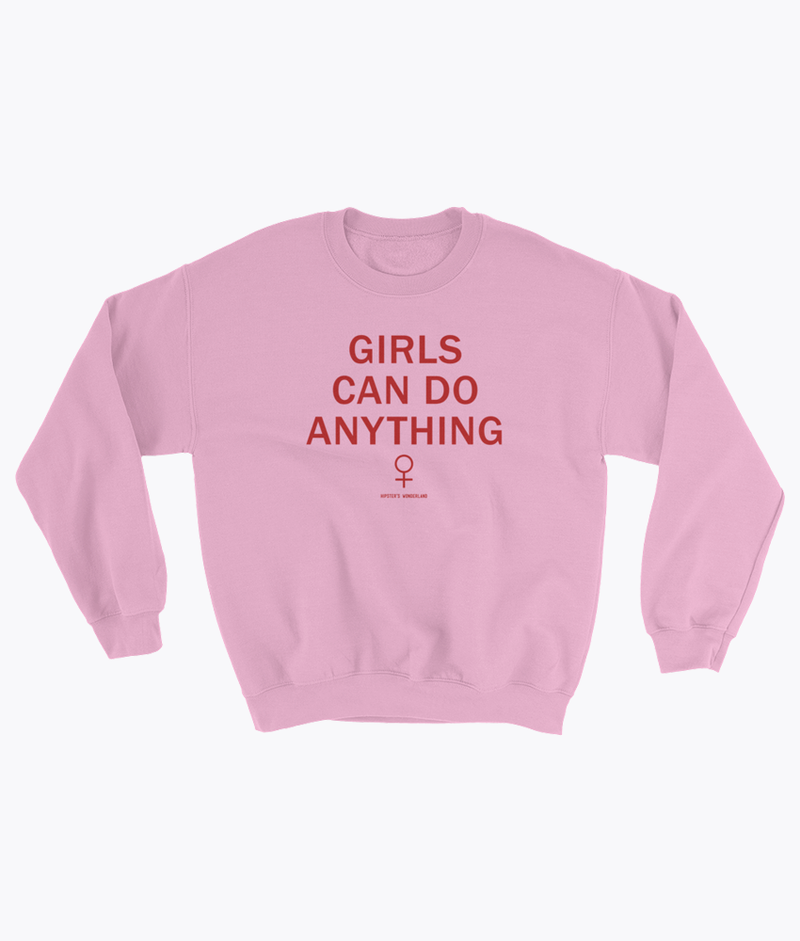 Girls Can Do Anything Sweatshirt - Hipsters Wonderland - Tumblr Clothing - Tumblr Accessories- Aesthetic Clothing - Aesthetic Accessories - Hipster's Wonderland - Hipsterswonderland
