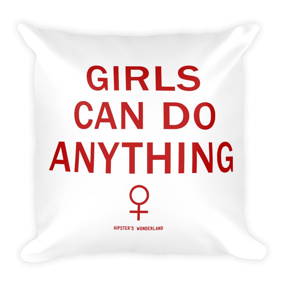 Girls Can Do Anything Square Pillow - Hipsters Wonderland - Tumblr Clothing - Tumblr Accessories- Aesthetic Clothing - Aesthetic Accessories - Hipster's Wonderland - Hipsterswonderland