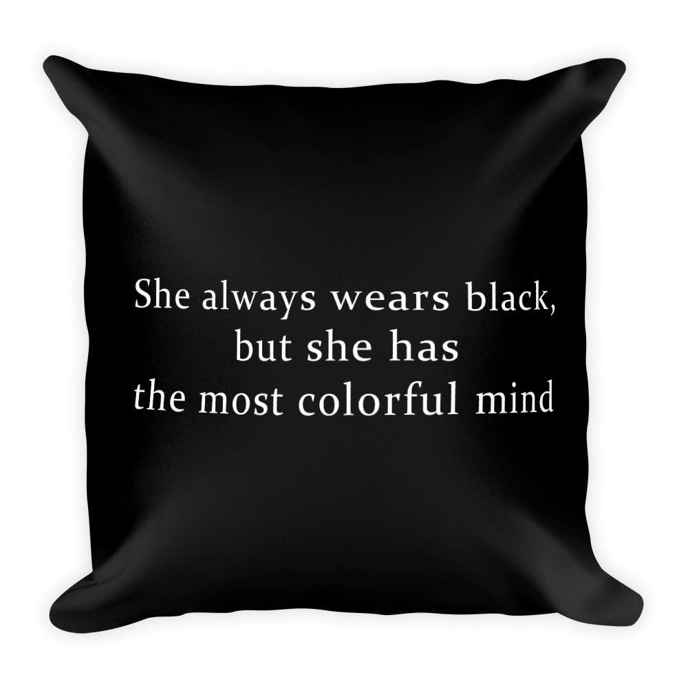 She Wears Black Square Pillow - Hipsters Wonderland - Tumblr Clothing - Tumblr Accessories- Aesthetic Clothing - Aesthetic Accessories - Hipster's Wonderland - Hipsterswonderland