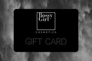 Gift Card - Bossy Girl Cosmetics