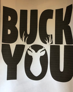 Buck You 8in x 8in vinyl decal