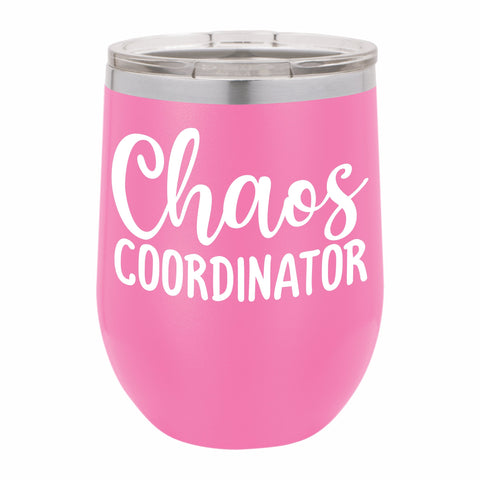 Chaos Coordinator Funny Novelty Stainless Steel Wine Tumbler 12 oz, Double Walled Vacuum Insulated Tumbler with Splash Proof Lid Gift For Men & Women