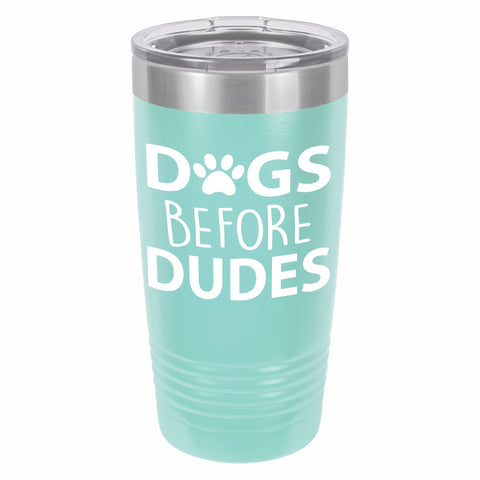 Dogs Before Dudes Funny Novelty Stainless Steel Coffee Tumbler 20oz, Double Walled Vacuum Insulated Tumbler with Splash Proof Lid Gift For Men & Women