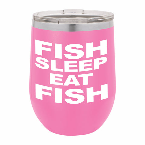 Fish Sleep Eat Fish Funny Novelty Stainless Steel Wine Tumbler 12 oz, Double Walled Vacuum Insulated Tumbler with Splash Proof Lid Gift For Men & Women