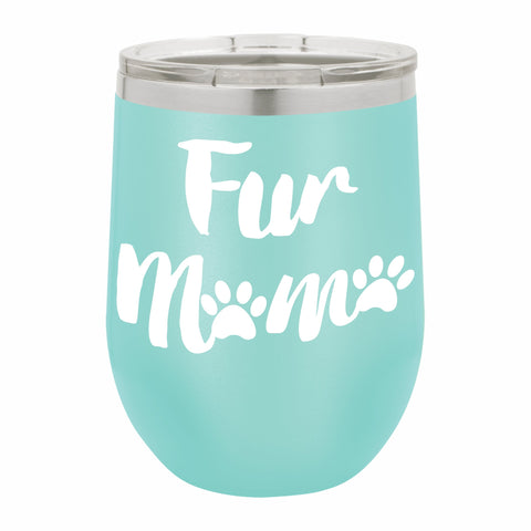 Fur Mama Funny Novelty Stainless Steel Wine Tumbler 12 oz, Double Walled Vacuum Insulated Tumbler with Splash Proof Lid Gift For Men & Women