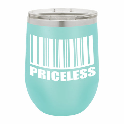 Priceless Funny Novelty Stainless Steel Wine Tumbler 12 oz, Double Walled Vacuum Insulated Tumbler with Splash Proof Lid Gift For Men & Women