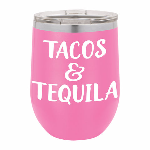 Tacos and Tequila Funny Novelty Stainless Steel Wine Tumbler 12 oz, Double Walled Vacuum Insulated Tumbler with Splash Proof Lid Gift For Men & Women