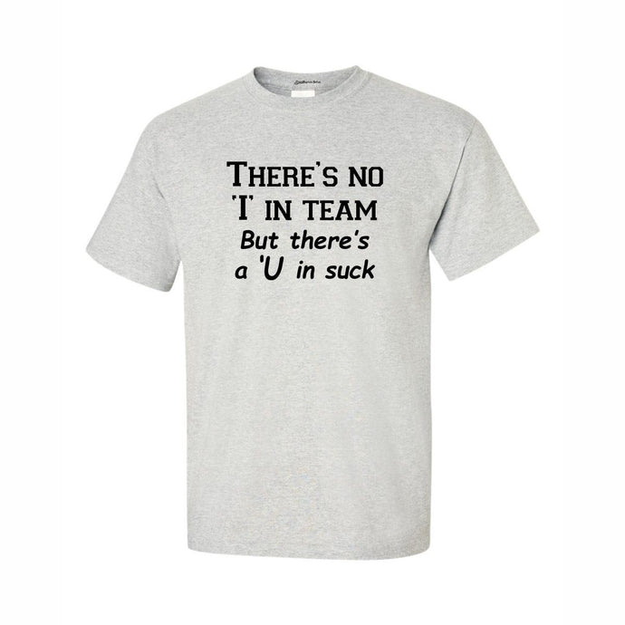 There's No I In Team Great Motivational T Shirt