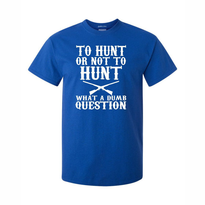 To Hunt Or Not To Hunt T Shirt Great Gift For Any Hunter