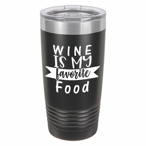 Wine Is My Favorite Food Funny Novelty Stainless Steel Coffee Tumbler 20oz, Double Walled Vacuum Insulated Tumbler with Splash Proof Lid Gift For Men & Women